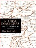Global Diasporas : An Introduction, Cohen, Robin, 1857282086