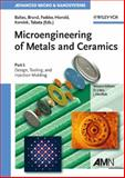 Microengineering of Metals and Ceramics : Design, Tooling, and Injection Molding, , 3527312080