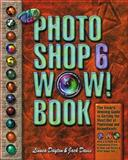 The Photoshop 6 Wow! : Book for Windows and Mac, Davis, Jack and Dayton, Linnea, 0201722089