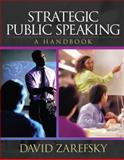 Strategic Public Speaking : A Handbook, Zarefsky, David, 0205472087