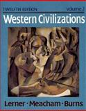 Western Civilizations, Their History and Their Culture, Burns, Edward McNall and Hull, Richard W., 0393962083