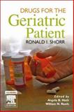 Drugs for the Geriatric Patient, Shorr, Ronald I. and Hoth, Angel B., 1416002081