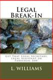 Legal Break-in, L. Williams, 1466362081