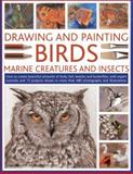 Drawing and Painting Birds, Marine Creatures and Insects, Jonathan Truss and Sarah Hoggett, 1780192088
