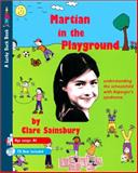 Martian in the Playground : Understanding the Schoolchild with Asperger's Syndrome, Sainsbury, Clare, 1873942087