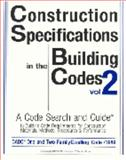 Construction Specifications in the Building Codes - CABO One and Two-Family Dwelling Code 1989 Vol. 2 : Code Search and Guide to Building Code Requirements for Construction Materials and Methods, Procedures and Performance, Wheeler, Edward, 1890392081