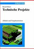 Technische Projekte : Ablaufe und Vorgehensweisen, Ebert, Bernd, 3527302085