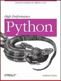 High Performance Python : Essential Guidelines for Effective Code, Lewis, Andrew and Lewis, Anthony, 0596522088