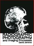 Radiographic Photography and Imaging Processes, Jenkins, D. J., 0852002084