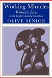 Working Miracles : Women's Lives in the English-Speaking Caribbean, Senior, Olive, 0852552084