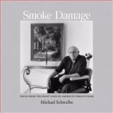 Smoke Damage, Michael Schwalbe, 0981562086