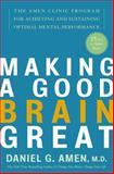 Making a Good Brain Great, Daniel G. Amen, 1400082080