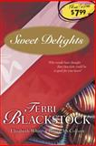 Sweet Delights, Terri Blackstock and Elizabeth White, 1414322089