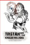 Tristan and the Kruger Millions, Glen Greenway, 1477242082