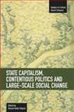 State Capitalism, Contentious Politics and Large-Scale Social Change, Vincent Kelly Pollard, 1608462080