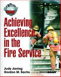 Achieving Excellence in the Fire Service, Sachs, Gordon M. and Janing, Judy M., 0130422088