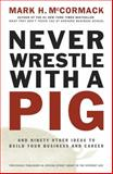 Never Wrestle with a Pig, Mark H. McCormack, 0141002085