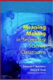 Meaning Making in Secondary Science Classrooms, Mortimer, Eduardo and Scott, Philip, 0335212085