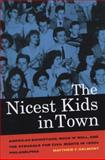 The Nicest Kids in Town : American Bandstand, Rock 'n' Roll, and the Struggle for Civil Rights in 1950s Philadelphia, Delmont, Matthew F., 0520272080