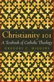 Christianity 101, Gregory C. Higgins, 0809142082