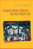 Take This Child : From Kahlin Compound to the Retta Dixon Children's Home, Cummings, Barbara, 0855752084