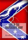 Life in the Confederate Army, Arthur P. Ford and Marion Ford, 1466272082