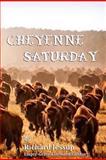 Cheyenne Saturday, Richard Jessup, 1468012088