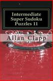 Intermediate Super Sudoku Puzzles 11, Allan Clapp, 150068208X