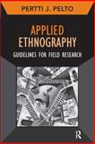 Applied Ethnography : Guidelines for Field Research, Pelto, Pertti J., 1611322081