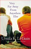 Very Far Away from Anywhere Else, Ursula K. Le Guin, 0152052089
