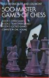 500 Master Games of Chess, S. Tartakower and J. Du Mont, 0486232085