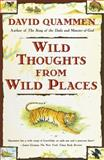 Wild Thoughts from Wild Places, David Quammen, 068485208X