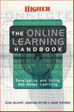 The Online Learning Handbook : Developing and Using Web-Based Learning, Jolliffe  Alan (Senior Lecturer  Virtual College Development Centre  Singapore Polytechnic), Ritter  Jonathan (Singapore Virtual College), Stevens  David, 074943208X