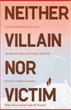 Neither Villain nor Victim : Empowerment and Agency among Women Substance Abusers, , 0813542081