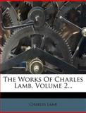 The Works of Charles Lamb, Charles Lamb, 1277242089