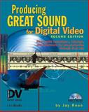 Producing Great Sound for Digital Video, Jay Rose, 1578202086
