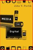 Media in the Digital Age, Pavlik, John V., 0231142099
