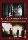 Cinematography: Theory and Practice : Image Making for Cinematographers and Directors, Brown, Blain, 0240812093