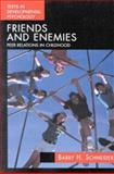 Friends and Enemies : Peer Relations in Childhood, Schneider, Barry H., 0340732091