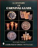 A Century of Carnival Glass, Glen Thistlewood and Stephen Thistlewood, 076431209X