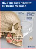 Head and Neck Anatomy for Dental Medicine, Schuenke, Michael and Schulte, Erik, 1604062096