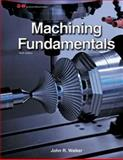 Machining Fundamentals, John R. Walker and Bob Dixon, 1619602091