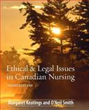 Ethical and Legal Issues in Canadian Nursing, Keatings, Margaret and Smith, O'Neil B., 1897422091