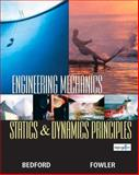 Engineering Mechanics-Statics and Dynamics Principles, Bedford, Anthony and Fowler, Wallace T., 0130082090