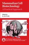 Mammalian Cell Biotechnology : A Practical Approach, , 019963209X