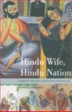 Hindu Wife, Hindu Nation : Community, Religion, and Cultural Nationalism, Sarkar, Tanika, 0253222095
