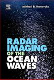 Radar Imaging of the Ocean Waves, Kanevsky, Mikhail B. and Kanevskii, M. B., 0444532099