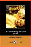 The Garden Party and Other Stories, Katherine Mansfield, 140650209X