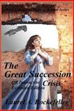 The Great Succession Crisis QR Interactive Extended Edition, Laurel Rockefeller, 149103209X