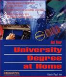 Get Your University Degree at Home, Kevin Paul, 1551802090